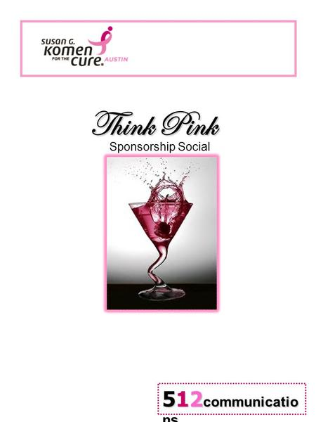 Think Pink Sponsorship Social 512 communicatio ns.