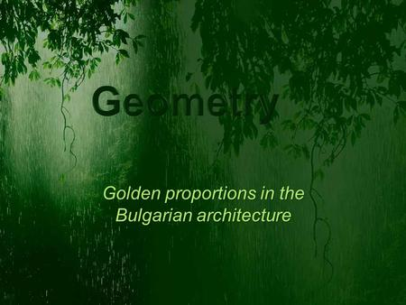 Golden proportions in the Bulgarian architecture.