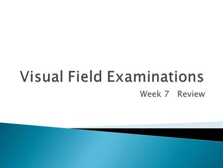 Week 7 Review.  Perimetry- the science of measuring the peripheral vision in order to determine the visual field. (The art of determining boundaries.