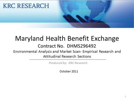 Maryland Health Benefit Exchange Contract No. DHMS296492 Environmental Analysis and Market Scan- Empirical Research and Attitudinal Research Sections October.