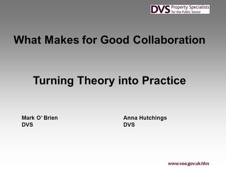 What Makes for Good Collaboration Turning Theory into Practice Mark O' BrienAnna HutchingsDVS.
