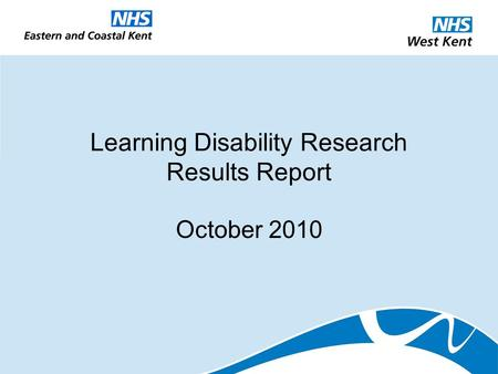 Learning Disability Research Results Report October 2010.