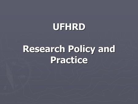 UFHRD Research Policy and Practice. The Current Position ► A Research Committee ► A Research Honorarium ► An Annual Conference ► Human Resource Development.