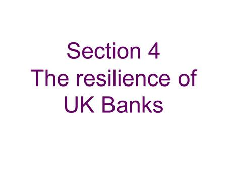 Section 4 The resilience of UK Banks. Chart 4.1 Major UK banks' leverage ratio (a)(b) Sources: Published accounts and Bank calculations. (a) Gross leverage.