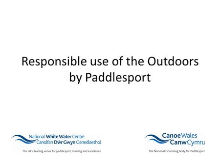 Responsible use of the Outdoors by Paddlesport. History of the Kayak.