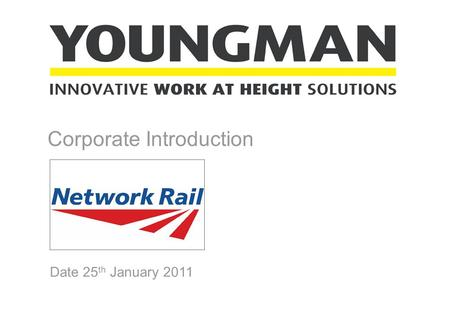 Date 25 th January 2011 Corporate Introduction. Introduction to Youngman & Brief History.