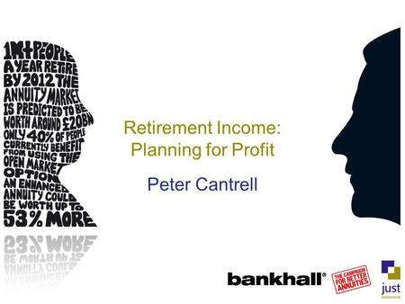 Retirement Income: Planning for Profit Peter Cantrell.