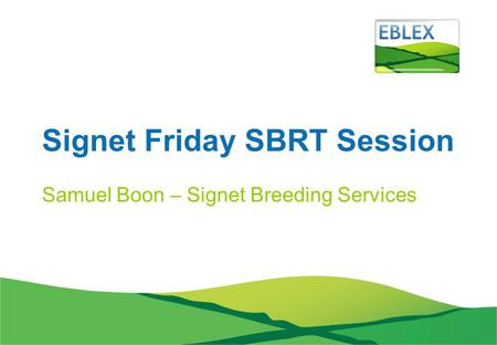 Signet Friday SBRT Session Samuel Boon – Signet Breeding Services.