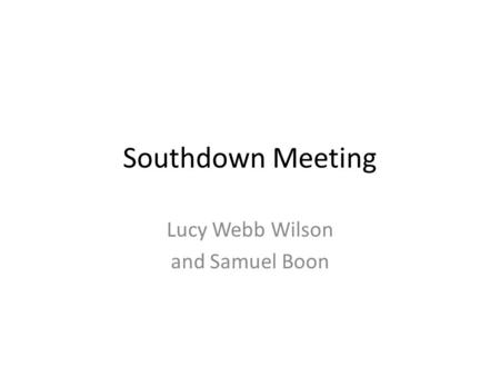 Southdown Meeting Lucy Webb Wilson and Samuel Boon.