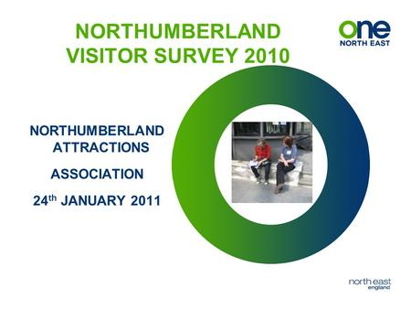 NORTHUMBERLAND VISITOR SURVEY 2010 NORTHUMBERLAND ATTRACTIONS ASSOCIATION 24 th JANUARY 2011.