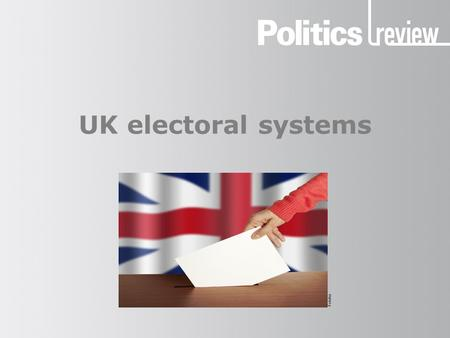 UK electoral systems Fotolia. UK electoral systems How to revise electoral systems In order to achieve high marks when answering a question on electoral.