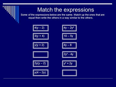 Match the expressions Some of the expressions below are the same. Match up the ones that are equal then write the others in a way similar to the others.
