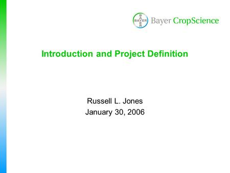 Introduction and Project Definition Russell L. Jones January 30, 2006.