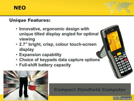 "1 NEO Unique Features: Innovative, ergonomic design with unique tilted display angled for optimal viewing 2.7"" bright, crisp, colour touch-screen display."
