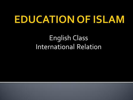 English Class International Relation. M. Subky Hasby, M.Ag. Jl. Raya Candi Blok 5 B No. 506 Badut Karang Besuki Sukun Malang Phone : (0341) 574 561, HP.
