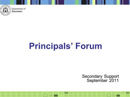 Principals' Forum Secondary Support September 2011.