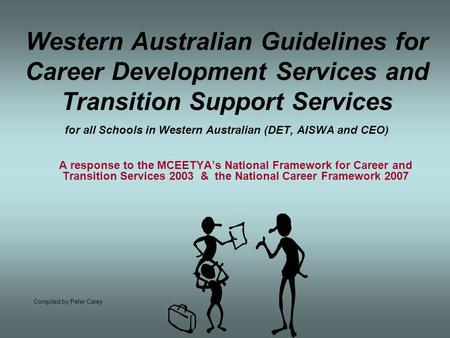 Western Australian Guidelines for Career Development Services and Transition Support Services for all Schools in Western Australian (DET, AISWA and CEO)