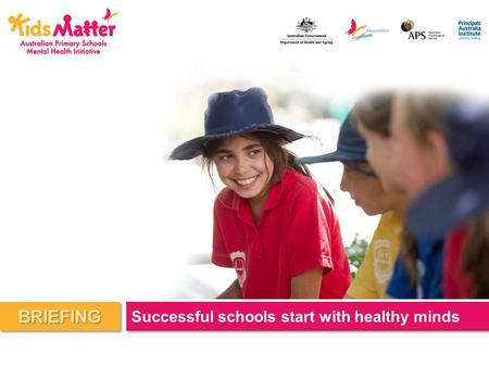 BRIEFING Successful schools start with healthy minds.