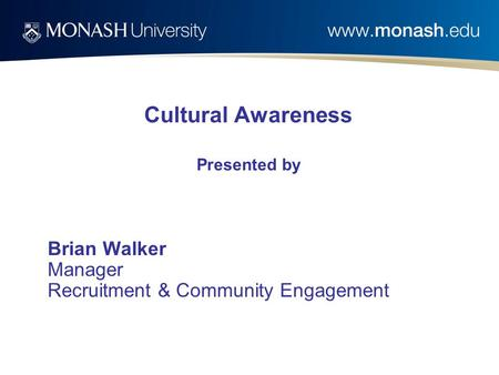 Cultural Awareness Presented by Brian Walker Manager Recruitment & Community Engagement.
