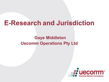 E-Research and Jurisdiction Gaye Middleton Uecomm Operations Pty Ltd.