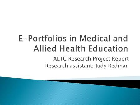 ALTC Research Project Report Research assistant: Judy Redman.