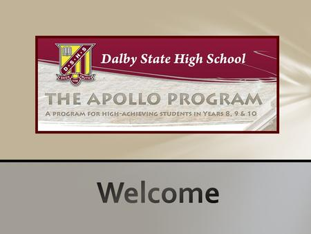 In 2013 Dalby State High School introduced a new and innovative program called The Apollo Program; designed for high achieving students in Years 8, 9.