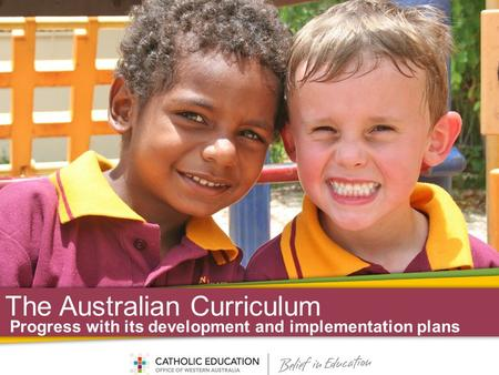 The Australian Curriculum Progress with its development and implementation plans.
