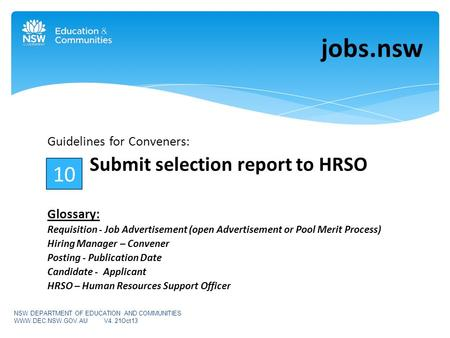 Guidelines for Conveners: Submit selection report to HRSO Glossary: Requisition - Job Advertisement (open Advertisement or Pool Merit Process) Hiring Manager.