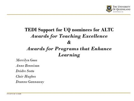 CRICOS Provider No 00025B TEDI Support for UQ nominees for ALTC Awards for Teaching Excellence & Awards for Programs that Enhance Learning Merrilyn Goos.