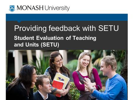 Providing feedback with SETU Student Evaluation of Teaching and Units (SETU)