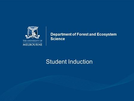 Department of Forest and Ecosystem Science Student Induction.