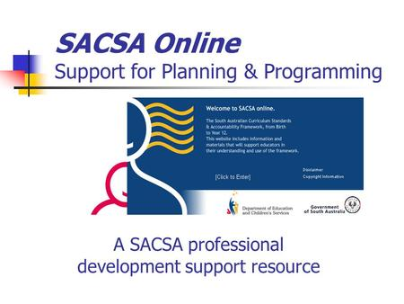 SACSA Online Support for Planning & Programming A SACSA professional development support resource.