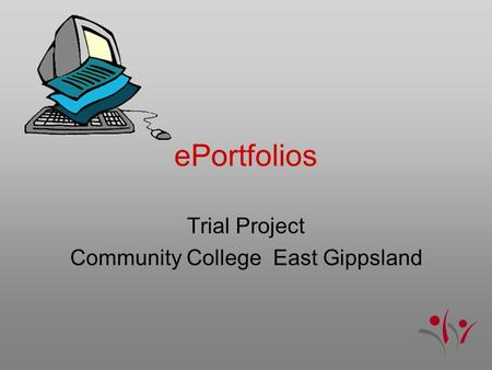 EPortfolios Trial Project Community College East Gippsland.