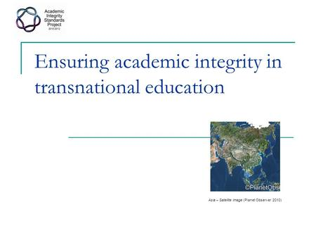 Ensuring academic integrity in transnational education Asia – Satellite image (Planet Observer 2010)