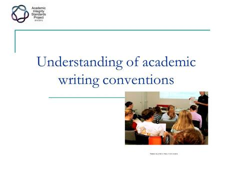 Understanding of academic writing conventions Release was granted by these university students.