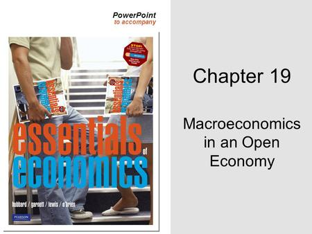PowerPoint to accompany Chapter 19 Macroeconomics in an Open Economy.