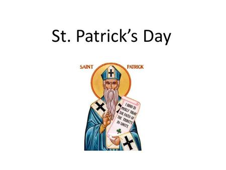 St. Patrick's Day. St Patrick's day is the feast day of St. Patrick, which is celebrated on the 17 th of March.
