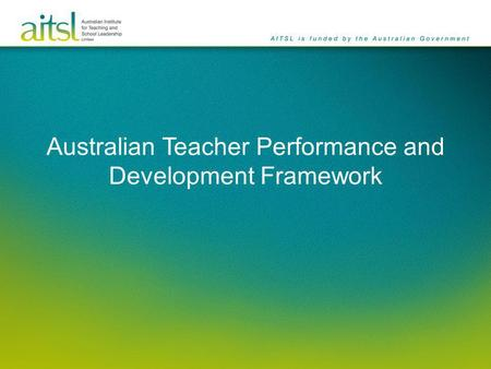 Australian Teacher Performance and Development Framework.
