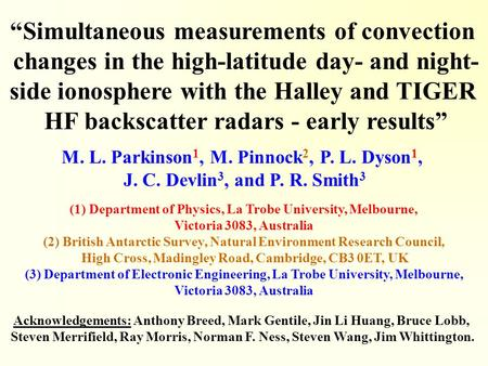 """Simultaneous measurements of convection changes in the high-latitude day- and night- side ionosphere with the Halley and TIGER HF backscatter radars -"