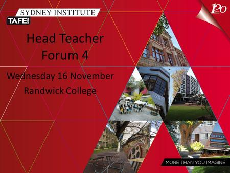 Head Teacher Forum 4 Wednesday 16 November Randwick College.