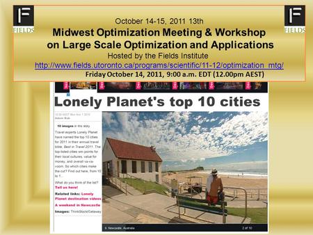 JMM Special Session October 14-15, 2011 13th Midwest Optimization Meeting & Workshop on Large Scale Optimization and Applications Hosted by the Fields.