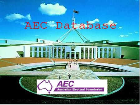 Australian Electoral Commission Database By: Jason Murphy.