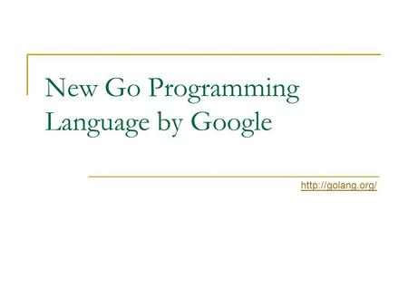 New Go Programming Language by Google