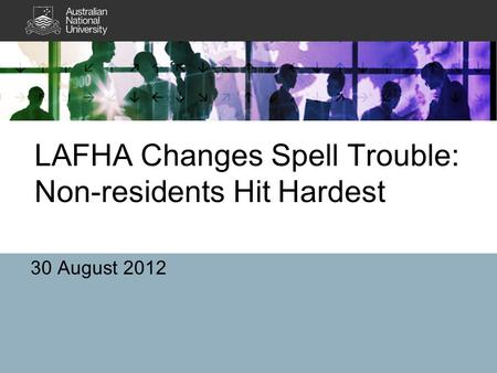 LAFHA Changes Spell Trouble: Non-residents Hit Hardest 30 August 2012.