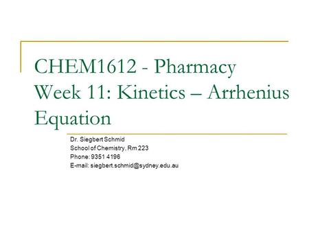 CHEM Pharmacy Week 11: Kinetics – Arrhenius Equation