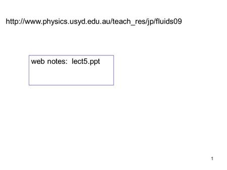 Http://www.physics.usyd.edu.au/teach_res/jp/fluids09 web notes: lect5.ppt.