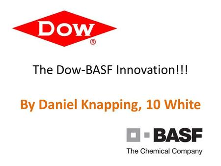 The Dow-BASF Innovation!!!
