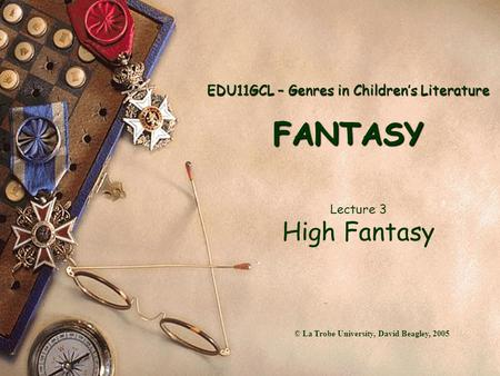 EDU11GCL – Genres in Children's Literature FANTASY