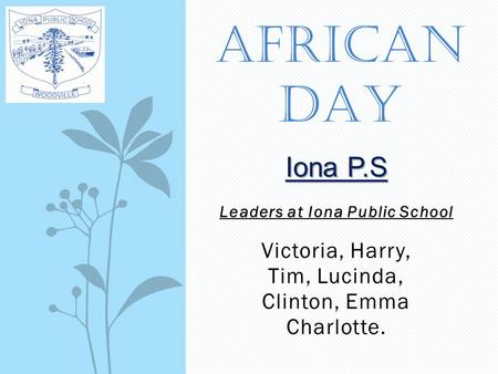 Leaders at Iona Public School Victoria, Harry, Tim, Lucinda, Clinton, Emma Charlotte. AFRICAN DAY Iona P.S.
