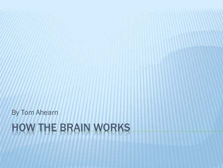By Tom Ahearn. The brain is a vital part of our body for these reasons:  A brain controls body temperature, blood pressure, heart rate and breathing.